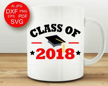 Class of 2018 Svg files Graduation svg