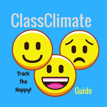 ClassClimate.org Evaluate Student Mood Happiness Guide