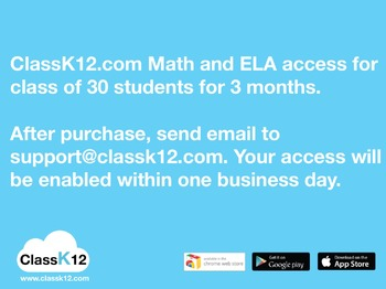 ClassK12.com Math and ELA practice for a class of 30 students (3 months)