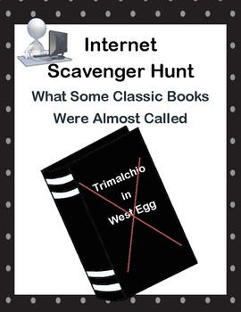 Classic Books-Alternate Titles-Webquest or Internet Scavenger Hunt- Grades 8-12
