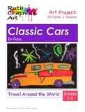 Classic Cars in Cuba: Art Lesson for Grades 1-3