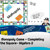 Classic Monopoly Game   Completing the Square   Algebra 2 Review