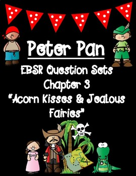 Classic Starts Peter Pan Chapter 3 EBSR Comprehension Question Sets