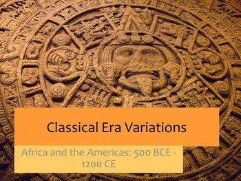 Classical Era Variations: The Americas and Africa