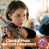 Classical Music & Cool Composers Gr. 6-8
