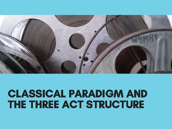 Classical Paradigm and Three Act Structure Lesson
