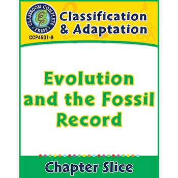 Classification & Adaptation: Evolution and the Fossil Record Gr. 5-8