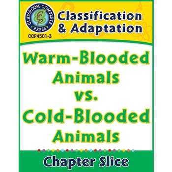 Classification & Adaptation:Warm-Blooded Animals vs. Cold-Blooded Animals Gr.5-8