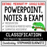 Classification PowerPoint, Notes & Exam