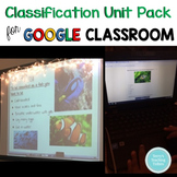 Classification Unit Pack for Google Classroom