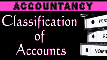 Classification of Accounts | Accounting