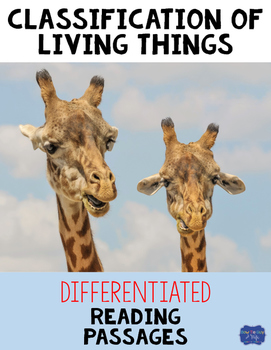 Classification of Living Things Differentiated Reading Passages & Questions
