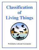 Classification of Living Things - Worksheets, Labs and Assessments