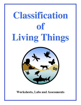 Classification of Living Things - Worksheets, Labs and Ass
