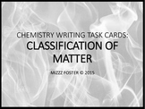 Classification of Matter: Chemistry Writing Task Cards