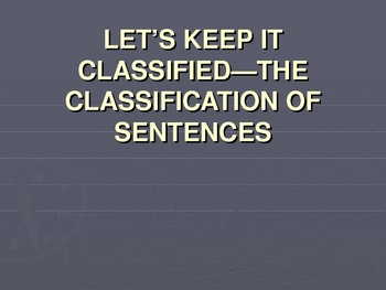 Classification of Sentences Power Point Lecture