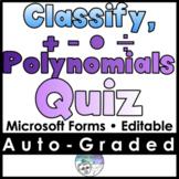 Classify Add subtract Polynomials Quiz- MICROSOFT FORMS