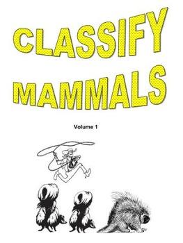 Classify Mammals  Vol. 1