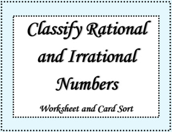 Classify Rational and Irrational Numbers  Worksheet and Card Sort