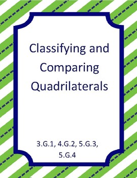 Classify and Compare Quadrilaterals 3.G.1, 4.G.2, 5.G.3 & 4