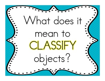 Classify/Categorize: Focus Wall, Essential Questions, Vocab, ANCHOR CHART