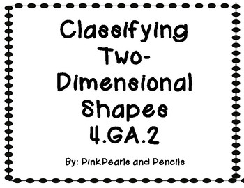 Classifying 2-D Figures: Classifying Quadrilaterals and Triangles 4.GA.2