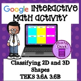 Classifying 2D and 3D Shapes Google Ready! TEKS 3.6A 3.6B