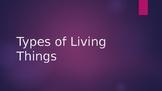 Classifying Living Things - Kingdoms