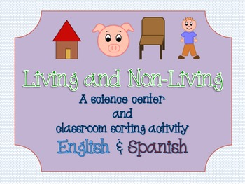 Classifying Living and Non-Living (English-Spanish Center & Worksheet)