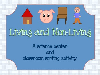 Classifying Living and Non-Living (Science Center & Worksheet)