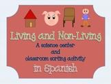 Classifying Living and Non-Living (Spanish Center & Worksheet)