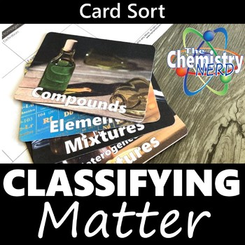 Classifying Matter Card Sort Activity (Elements, Compounds, and Mixtures)