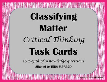 Classifying Matter Critical Thinking Task Cards