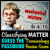 Classifying Matter - Guess the Password Terminology Review Game {Editable}