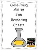 Classifying Matter Lab Recording Sheets Bundle *Science TEKS 5.5A, 5.5C, 5.5D