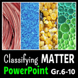 Classifying Matter - PowerPoint {Editable}