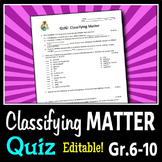 Classifying Matter - Quiz {Editable}