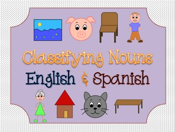 Classifying Nouns: Literacy Center (ENGLISH & SPANISH)