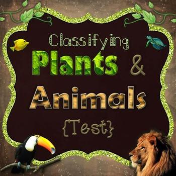 Classifying Organisms Test {Plants & Animals}