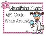 Classifying Plants QR Code Wrap Around (Scavenger Hunt)