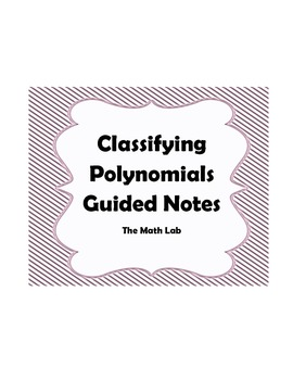 Classifying Polynomials Guided Notes
