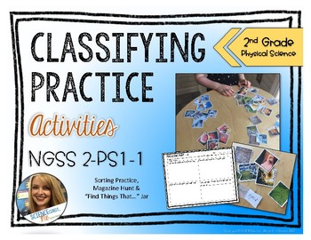 Classifying Practice Activities and Lesson - 2nd Grade - NGSS PS1-1