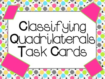 Classifying Quadrilaterals:  CCSS Aligned:  3.G.1, 4.G.2,