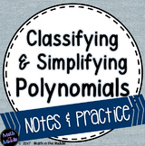 Classifying & Simplifying Polynomials Notes & Practice Pack