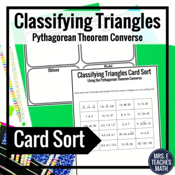 Classifying Triangles Card Sort | Pythagorean Theorem Converse