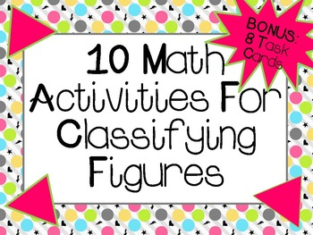10 Math Activities For Classifying Figures  CCSS Aligned 4