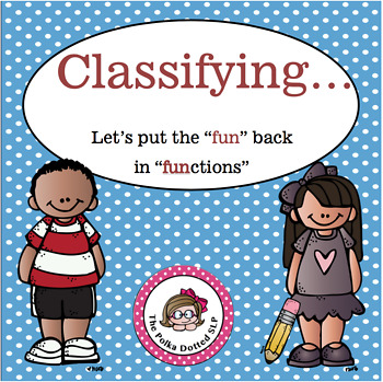 "Classifying....Lets put the ""FUN"" back in Functions!"
