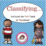 """Classifying....Lets put the """"FUN"""" back in Functions!"""