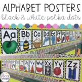 Classroom Alphabet Posters: Black & White Polka Dots