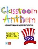 Classroom Anthem:  A Community Building Lesson on Patriotism